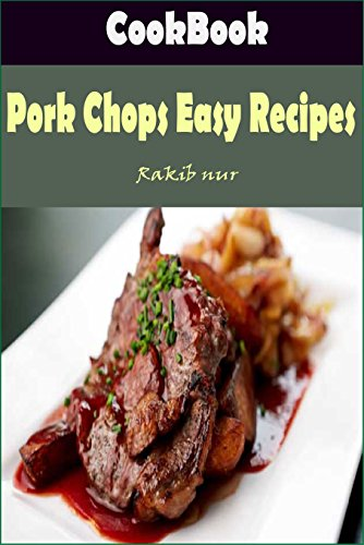 Pork Chops Easy Recipes: Delicious and Healthy Recipes You Can Quickly & Easily Cook: Greek Pork Chops with Squash and Potatoes by Heviz's