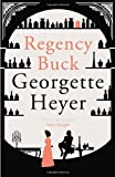 Georgette Heyer Regency Buck