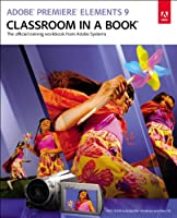 Adobe Premiere Elements 9 Classroom in a Book