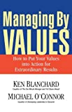 img - for Managing by Values: How to Put Your Values Into Action for Extraordinary Results book / textbook / text book