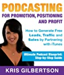 Podcasting For Promotion, Positioning...