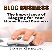Blog Business (       UNABRIDGED) by John Gregor Narrated by Zachary Rouse