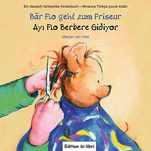 Bär Flo geht zum Friseur / Ay Flo Berbere Gidiyor: Kinderbuch (Bar Van)