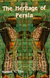 The Heritage of Persia (Bibliotheca Iranica, Reprint Series, No. 1)