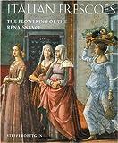 Italian Frescoes: The Flowering of the Renaissance 1470-1510 (v. 2)