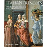 Italian Frescoes: The Flowering of the Renaissance 1470-1510 (v. 2) ~ Steffi Roettgen