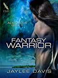 Fantasy Warrior (Alien Love Book 1)