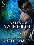 Fantasy Warrior (Alien Love Book 1)