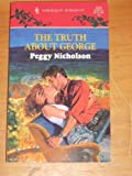 The Truth About George (Harlequin Romance, No. 3322) (0373033222) by Peggy Nicholson