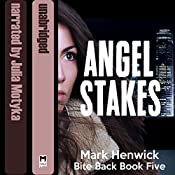Angel Stakes: Bite Back, Book 5 | Mark Henwick