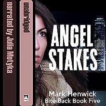 Angel Stakes: Bite Back, Book 5 Audiobook by Mark Henwick Narrated by Julia Motyka