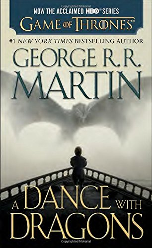 Dance with Dragons. Movie Tie-In: A Song of Ice and Fire: Book Five