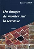 du danger de monter sur la terrasse (9954419349) by Cohen, Jacob