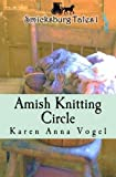 img - for Amish Knitting Circle: Smicksburg Tales 1 (Volume 1) book / textbook / text book