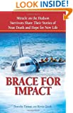 Brace for Impact: Miracle on the Hudson Survivors Share Their Stories of Near Death and Hope for New Life