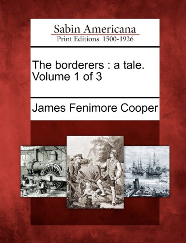 The borderers: a tale. Volume 1 of 3