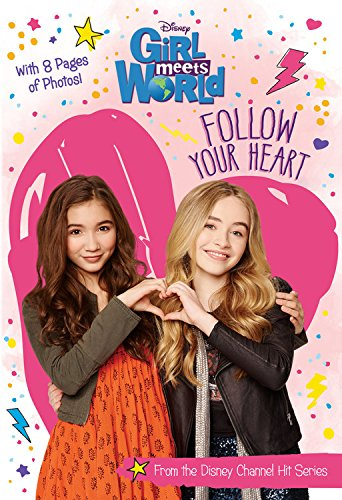 Girl Meets World Follow Your Heart