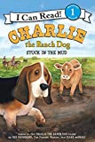 img - for Charlie the Ranch Dog: Stuck in the Mud (I Can Read Level 1) book / textbook / text book