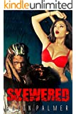 Skewered: An extreme sex and horror novella
