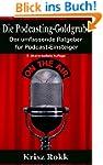 Die Podcasting-Goldgrube: Der umfasse...