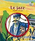 [Le ]jazz : Charlie et le jazz