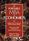 img - for The Portable MBA in Economics (The Portable MBA Series) book / textbook / text book