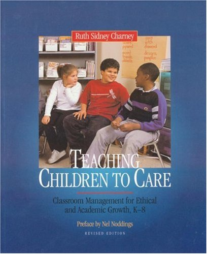 Teaching Children to Care: Classroom Management for...