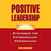 Positive Leadership: Strategies for Extraordinary Performance | [Kim Cameron]