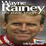 Wayne Rainey: His Own Story