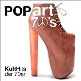 PopArt 70's - Kult Hits der 70er