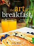 The Art of Breakfast: How to Bring B&B Entertaining Home