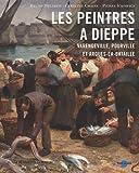 img - for les peintres   Dieppe et ses environs Varengeville, Pourville et Arques book / textbook / text book