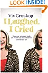 I Laughed, I Cried: How One Woman Too...