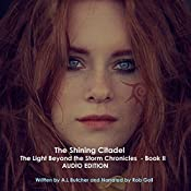 The Shining Citadel: The Light Beyond the Storm Chronicles, Book 2 | Alexandra Butcher