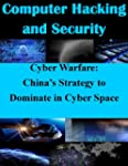 Cyber Warfare: China's Strategy to Do...