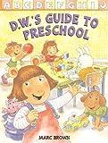 D.W.'s Guide to Preschool (Arthur Adventures)