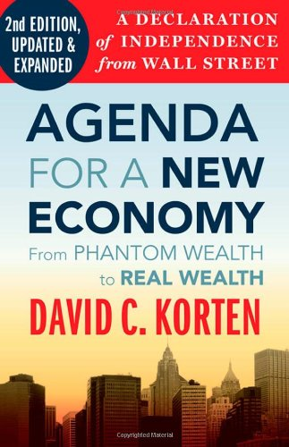 Agenda for a New Economy From Phantom Wealth to Real Wealth