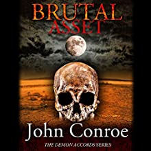 Brutal Asset: The Demon Accords, Book 3 (       UNABRIDGED) by John Conroe Narrated by James Patrick Cronin