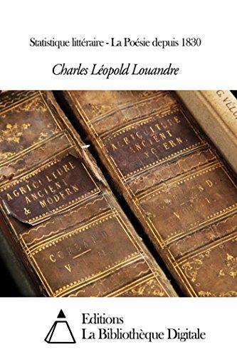 Charles Léopold Louandre - Statistique littéraire - La Poésie depuis 1830 (English Edition)