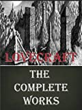 The Complete Works of HP Lovecraft [Annotated]