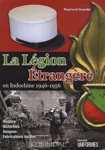 La Légion Etrangère en Indochine 1946-1956