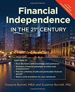Financial Independence in the 21st Century - Life Insurance * Utilize the Infinite Banking Concept * Complement Your 401K - Retirement Planning With Permanent Whole Life versus Term or Universal - Cash Flow Banking - Create Financial Peace from FinancialB