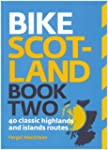 Bike Scotland Book Two: 40 Classic Hi...