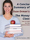 img - for A Concise Summary of Suze Orman's: The Money Class (The Best Summaries of Personal Finance & Investment Books) book / textbook / text book