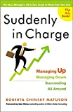 img - for Suddenly in Charge: Managing Up, Managing Down, Succeeding All Around book / textbook / text book
