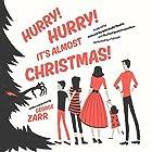 Hurry! Hurry! It's Almost Christmas! Hörspiel von George Zarr Gesprochen von:  full cast
