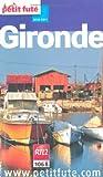 echange, troc Aude Richard, Cécile Dupuy, Gauvain Peleau-Barreyre, Collectif - Le petit futé Gironde