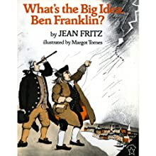 What's The Big Idea, Ben Franklin? (       UNABRIDGED) by Jean Fritz Narrated by Jean Fritz