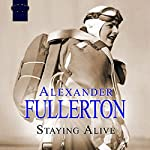 Staying Alive | Alexander Fullerton