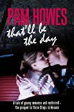 img - for That'll Be The Day ((Pam Howes Rock'n'Roll Romance Series) Book 5) book / textbook / text book